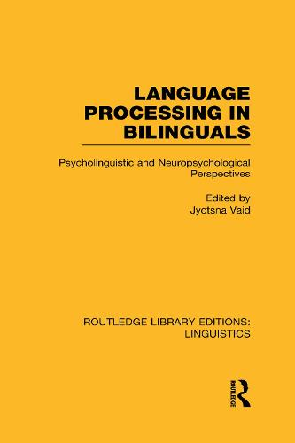 Language Processing in Bilinguals: Psycholinguistic and Neuropsychological Perspectives - Routledge Library Editions: Linguistics (Hardback)