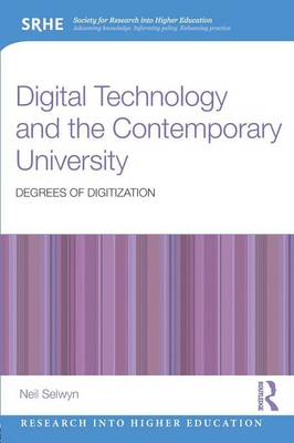 Digital Technology and the Contemporary University: Degrees of digitization - Research into Higher Education (Paperback)