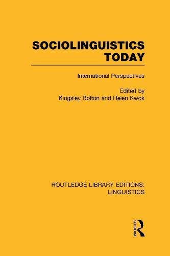 Sociolinguistics Today: International Perspectives - Routledge Library Editions: Linguistics (Hardback)