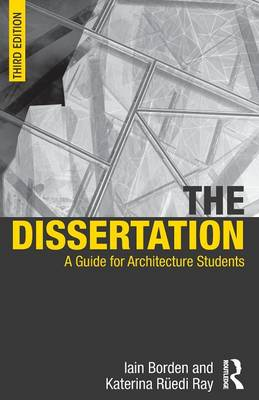 The Dissertation: A Guide for Architecture Students (Paperback)