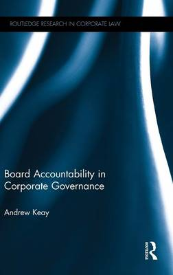 Board Accountability in Corporate Governance - Routledge Research in Corporate Law (Hardback)