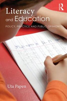 Literacy and Education: Policy, Practice and Public Opinion (Paperback)