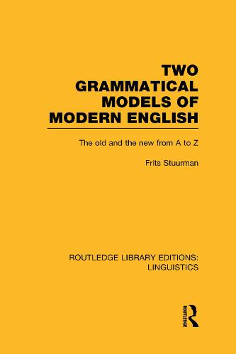 Two Grammatical Models of Modern English: The Old and New from A to Z - Routledge Library Editions: Linguistics (Hardback)