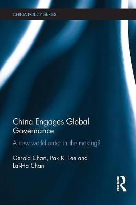 China Engages Global Governance: A New World Order in the Making? - China Policy Series (Paperback)