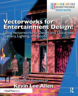 Vectorworks for Entertainment Design: Using Vectorworks to Design and Document Scenery, Lighting, and Sound (Paperback)
