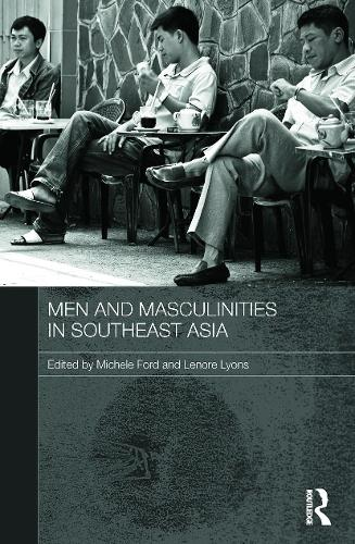 Men and Masculinities in Southeast Asia (Paperback)