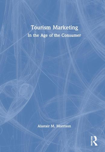 Tourism Marketing: In the Age of the Consumer (Hardback)