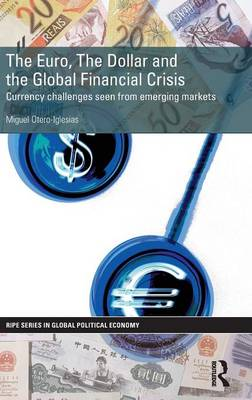 The Euro, The Dollar and the Global Financial Crisis: Currency challenges seen from emerging markets (Hardback)