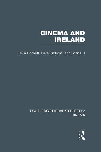 Cinema and Ireland - Routledge Library Editions: Cinema (Hardback)