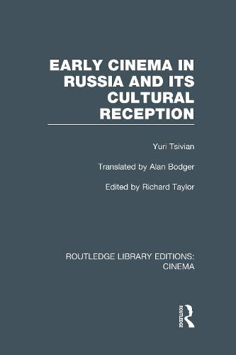 Early Cinema in Russia and its Cultural Reception - Routledge Library Editions: Cinema (Hardback)