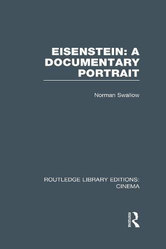 Eisenstein: A Documentary Portrait - Routledge Library Editions: Cinema (Hardback)