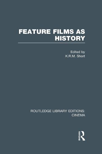 Feature Films as History - Routledge Library Editions: Cinema (Hardback)