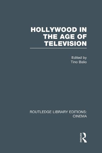 Hollywood in the Age of Television - Routledge Library Editions: Cinema (Hardback)