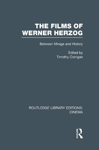 The Films of Werner Herzog: Between Mirage and History - Routledge Library Editions: Cinema (Hardback)