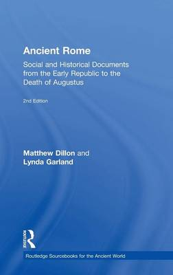 Ancient Rome: Social and Historical Documents from the Early Republic to the Death of Augustus - Routledge Sourcebooks for the Ancient World (Hardback)