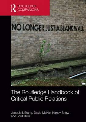 The Routledge Handbook of Critical Public Relations - Routledge Companions in Business, Management and Accounting (Hardback)