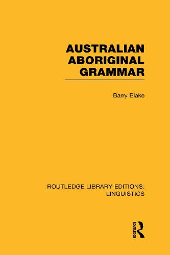 Australian Aboriginal Grammar - Routledge Library Editions: Linguistics (Hardback)