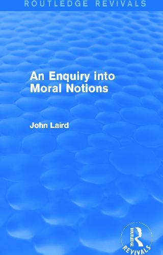 An Enquiry into Moral Notions - Routledge Revivals (Hardback)