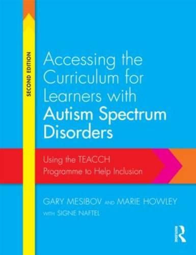Accessing the Curriculum for Learners with Autism Spectrum Disorders: Using the TEACCH programme to help inclusion (Paperback)