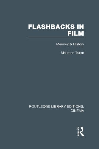 Flashbacks in Film: Memory & History - Routledge Library Editions: Cinema (Hardback)