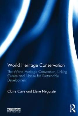 World Heritage Conservation: The World Heritage Convention, Linking Culture and Nature for Sustainable Development (Hardback)