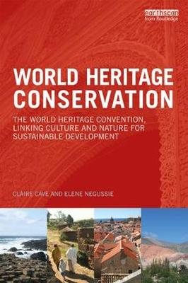 World Heritage Conservation: The World Heritage Convention, Linking Culture and Nature for Sustainable Development (Paperback)