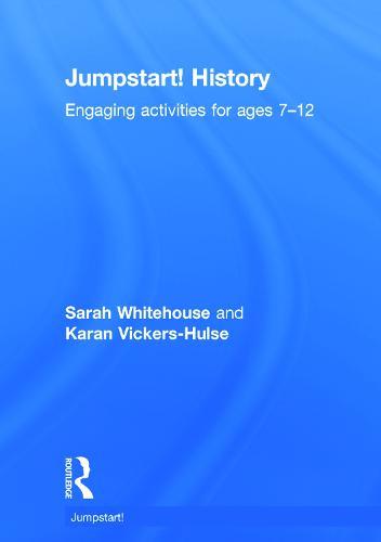 Jumpstart! History: Engaging Activities for Ages 7-12 - Jumpstart (Hardback)