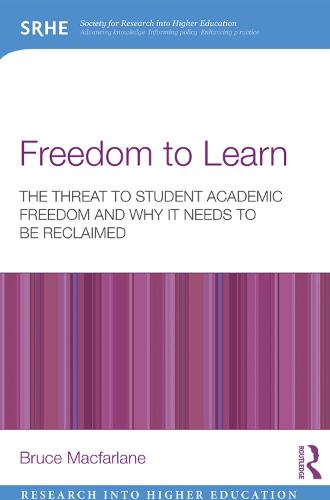 Freedom to Learn: The threat to student academic freedom and why it needs to be reclaimed - Research into Higher Education (Paperback)