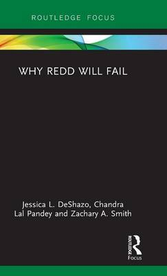 Why REDD will Fail - Routledge Studies in Environmental Policy (Hardback)