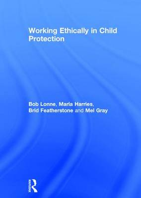 Working Ethically in Child Protection (Hardback)