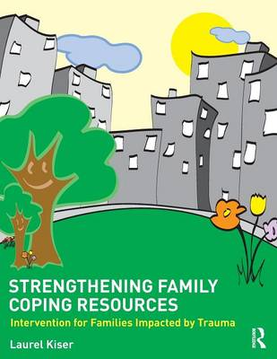 Strengthening Family Coping Resources: Intervention for Families Impacted by Trauma (Paperback)