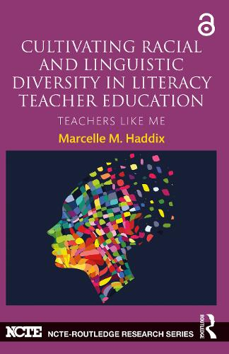 Cultivating Racial and Linguistic Diversity in Literacy Teacher Education: Teachers Like Me - NCTE-Routledge Research Series (Paperback)