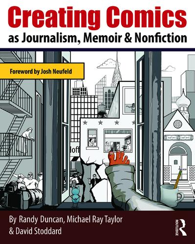 Creating Comics as Journalism, Memoir and Nonfiction (Paperback)
