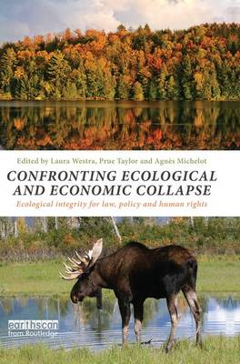 Confronting Ecological and Economic Collapse: Ecological Integrity for Law, Policy and Human Rights (Paperback)