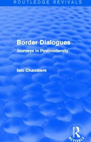 Border Dialogues: Journeys in Postmodernity (Hardback)