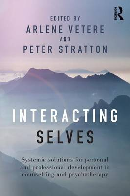 Interacting Selves: Systemic Solutions for Personal and Professional Development in Counselling and Psychotherapy (Paperback)