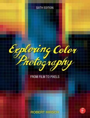 Exploring Color Photography: From Film to Pixels (Paperback)