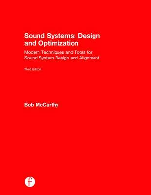 Sound Systems: Design and Optimization: Modern Techniques and Tools for Sound System Design and Alignment (Hardback)