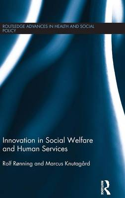 Innovation in Social Welfare and Human Services (Hardback)