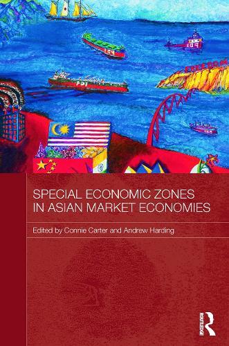 Special Economic Zones in Asian Market Economies - Routledge Studies in the Growth Economies of Asia (Paperback)