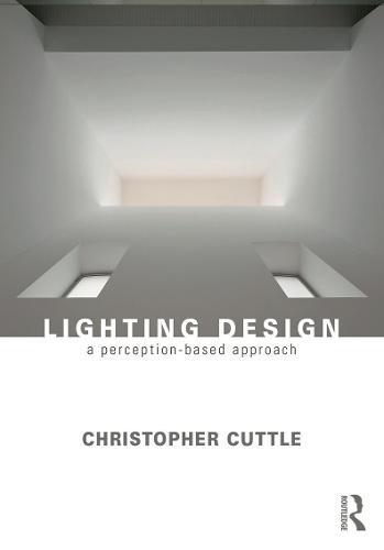 Lighting Design: A Perception-Based Approach (Hardback)