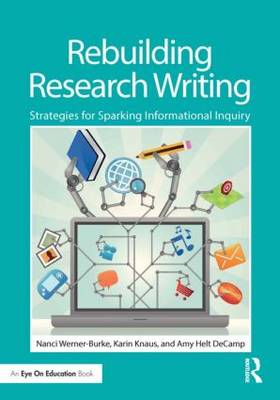 Rebuilding Research Writing: Strategies for Sparking Informational Inquiry (Paperback)