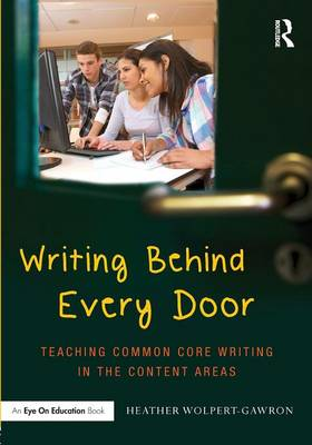 Writing Behind Every Door: Teaching Common Core Writing in the Content Areas (Paperback)