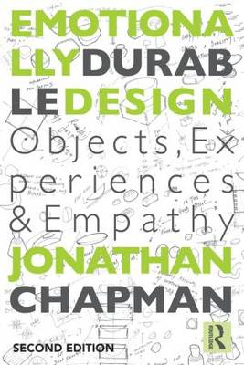 Emotionally Durable Design: Objects, Experiences and Empathy (Paperback)