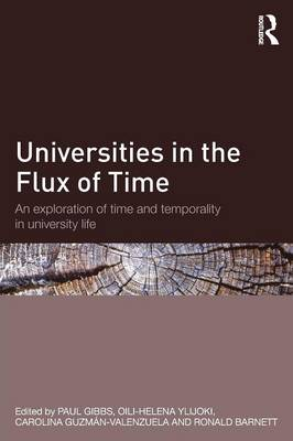 Universities in the Flux of Time: An exploration of time and temporality in university life (Paperback)