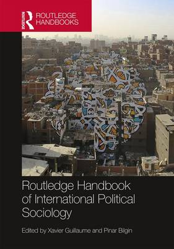Routledge Handbook of International Political Sociology (Hardback)