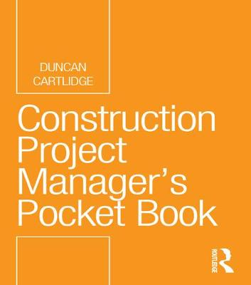 Construction Project Manager's Pocket Book - Routledge Pocket Books (Paperback)