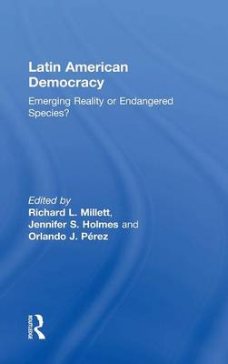 Latin American Democracy: Emerging Reality or Endangered Species? (Hardback)