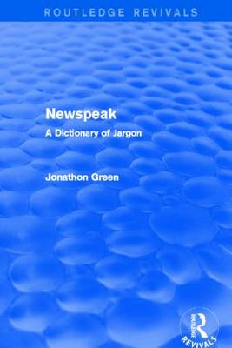 Newspeak: A Dictionary of Jargon - Routledge Revivals (Hardback)