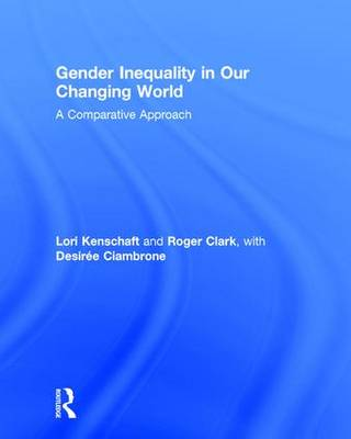 Gender Inequality in Our Changing World: A Comparative Approach (Hardback)